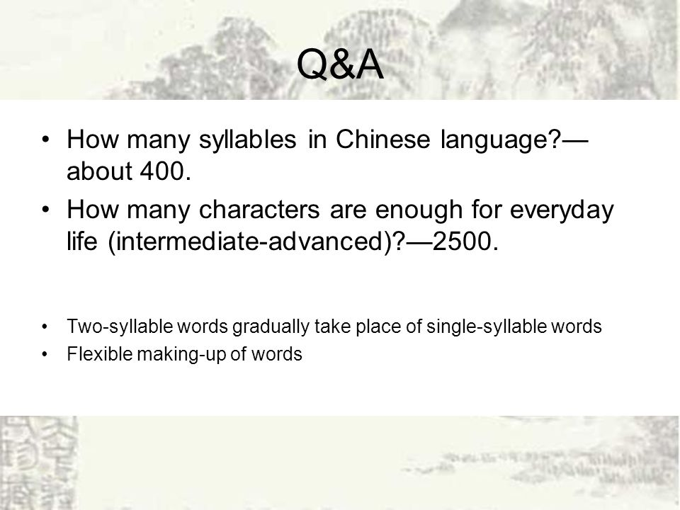 Q&A How many syllables in Chinese language. about 400.