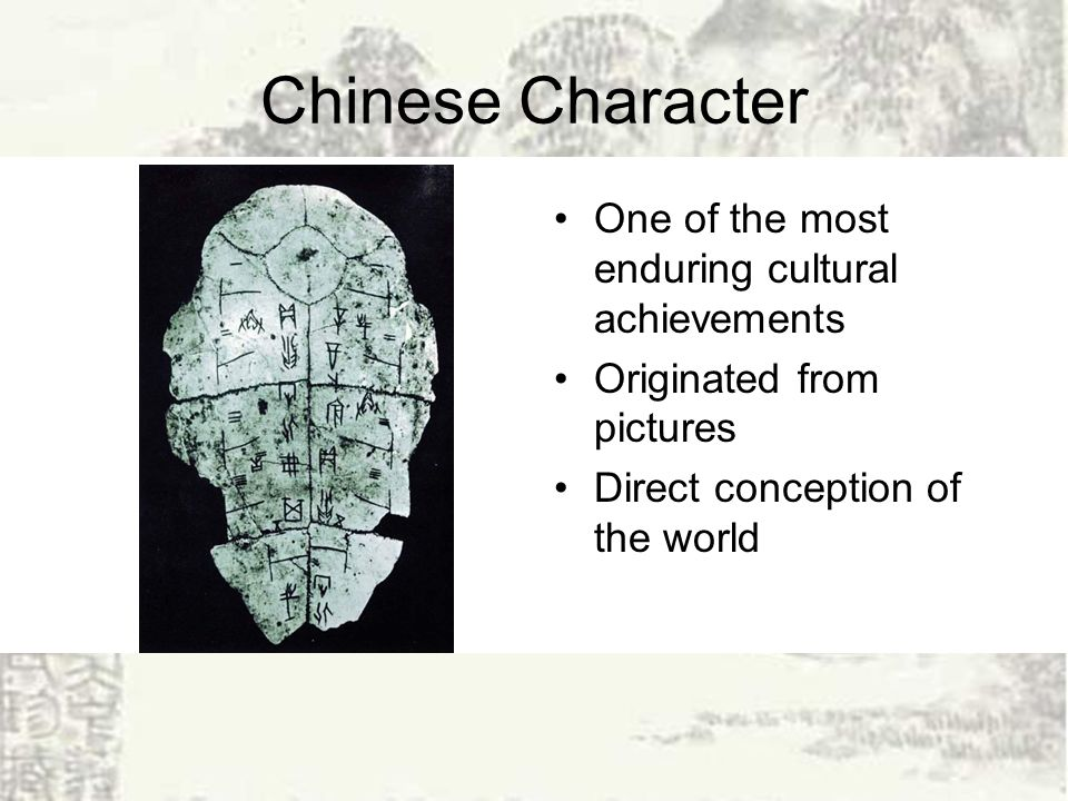 Chinese Character One of the most enduring cultural achievements Originated from pictures Direct conception of the world