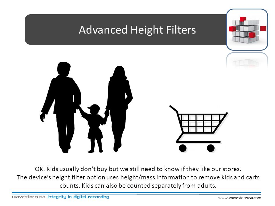Advanced Height Filters OK. Kids usually dont buy but we still need to know if they like our stores. The devices height filter option uses height/mass