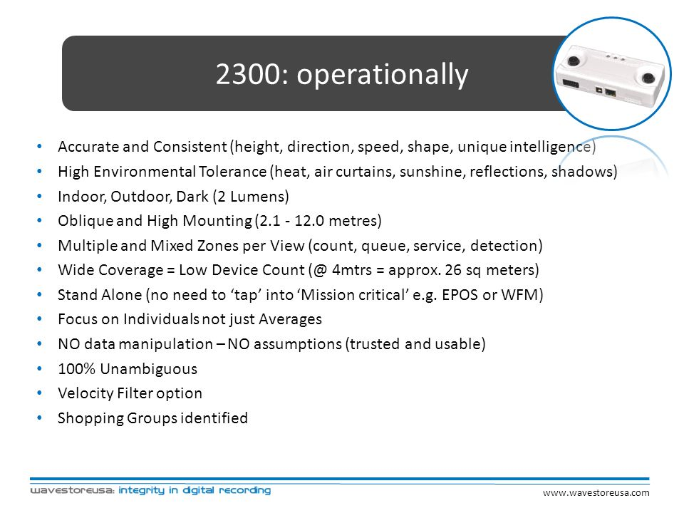 2300: operationally Accurate and Consistent (height, direction, speed, shape, unique intelligence) High Environmental Tolerance (heat, air curtains, s