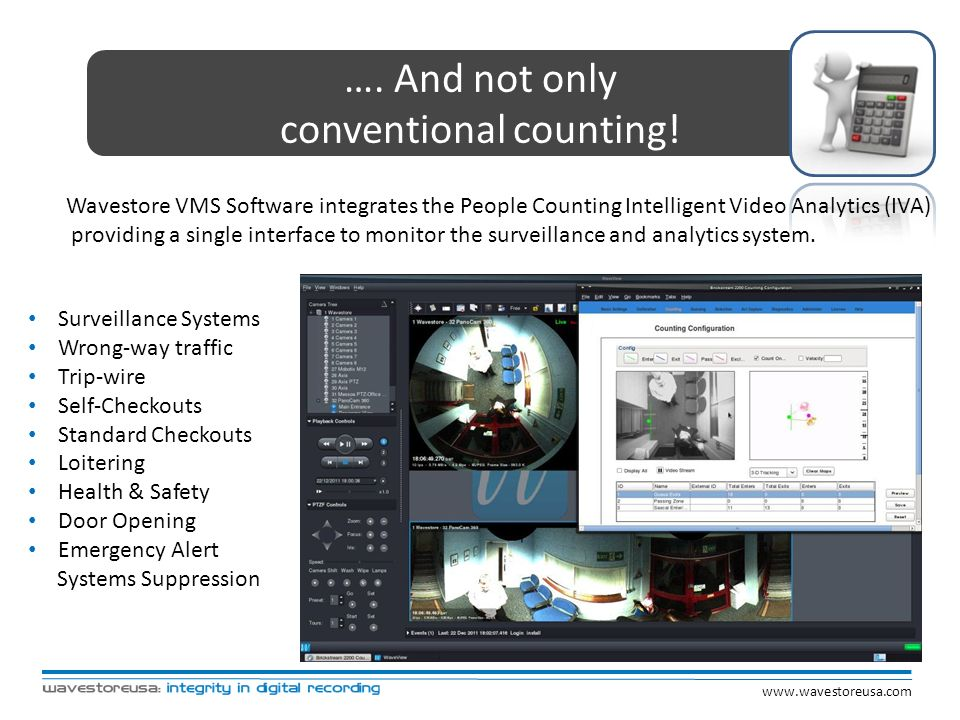 …. And not only conventional counting! Surveillance Systems Wrong-way traffic Trip-wire Self-Checkouts Standard Checkouts Loitering Health & Safety Do