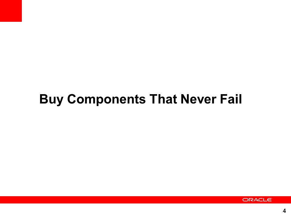 4 Buy Components That Never Fail