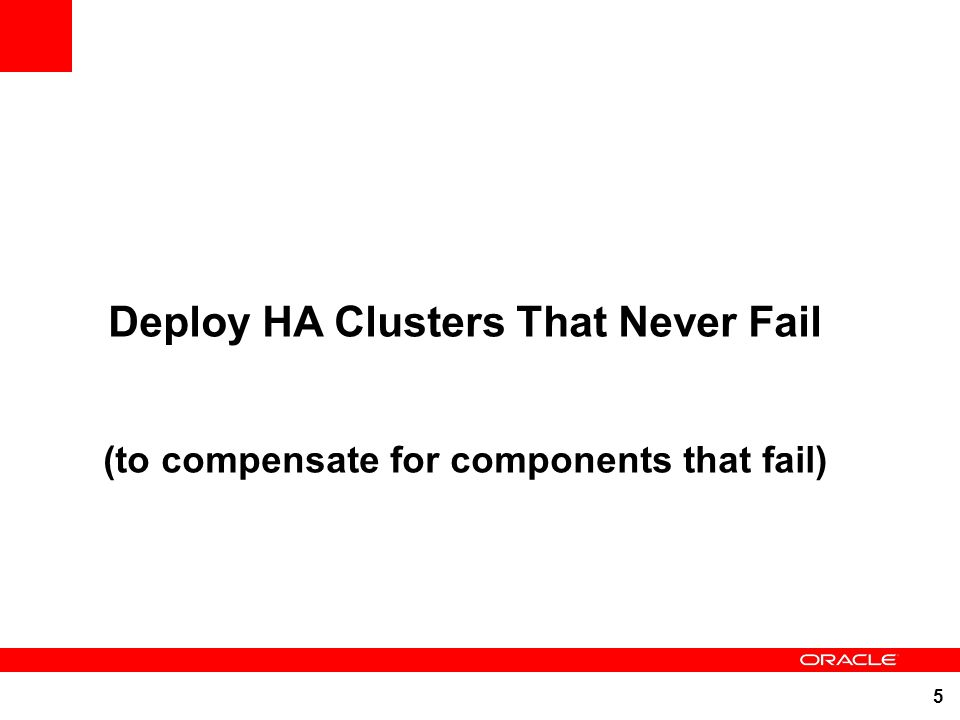 5 Deploy HA Clusters That Never Fail (to compensate for components that fail)