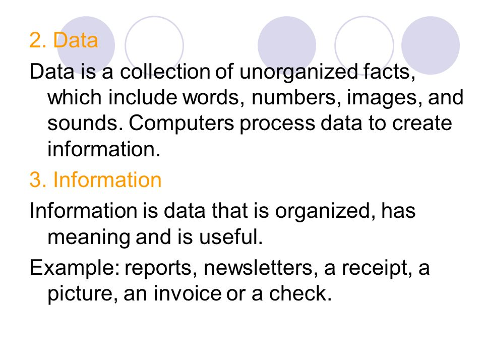 4.Terms of computer technology i)Input – the data entered into a computer.
