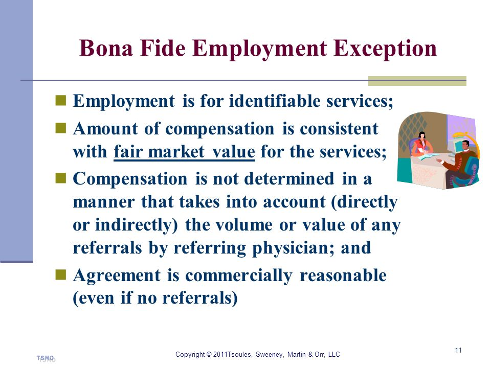 Bona Fide Employment Exception Employment is for identifiable services; Amount of compensation is consistent with fair market value for the services;