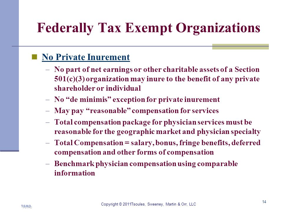 Federally Tax Exempt Organizations No Private Inurement No part of net earnings or other charitable assets of a Section 501(c)(3) organization may inu