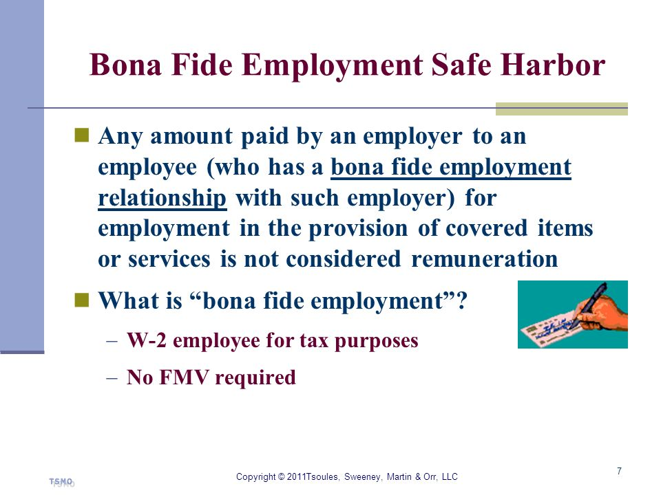 Bona Fide Employment Safe Harbor Any amount paid by an employer to an employee (who has a bona fide employment relationship with such employer) for em