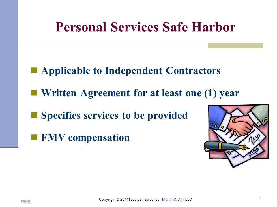 Personal Services Safe Harbor Applicable to Independent Contractors Written Agreement for at least one (1) year Specifies services to be provided FMV