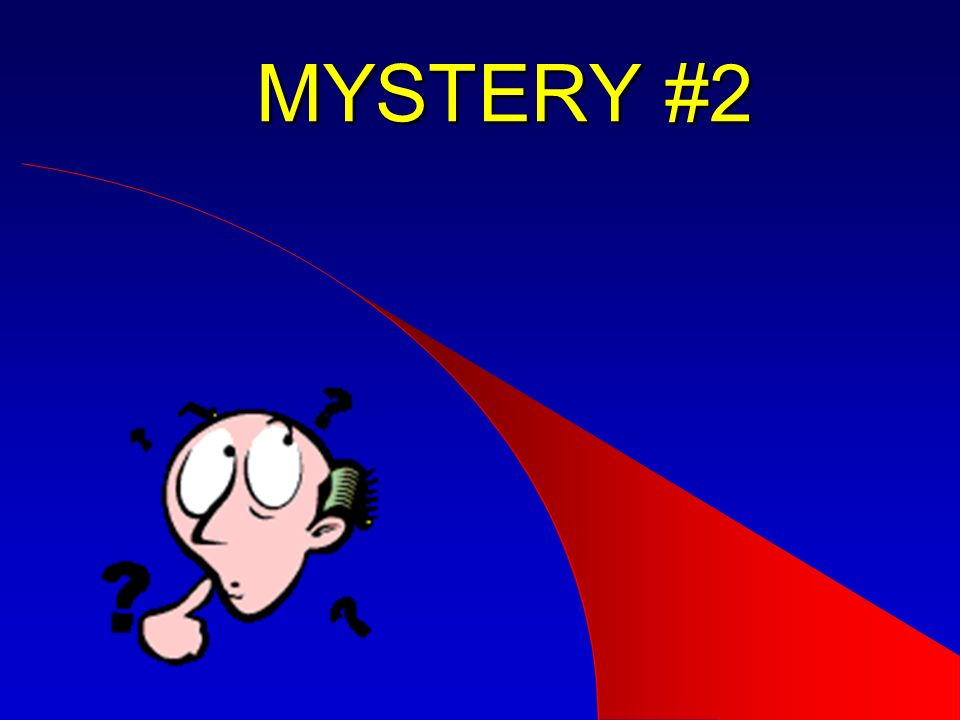 MYSTERY #2