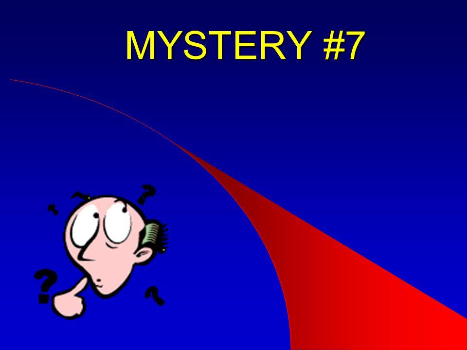 MYSTERY #7