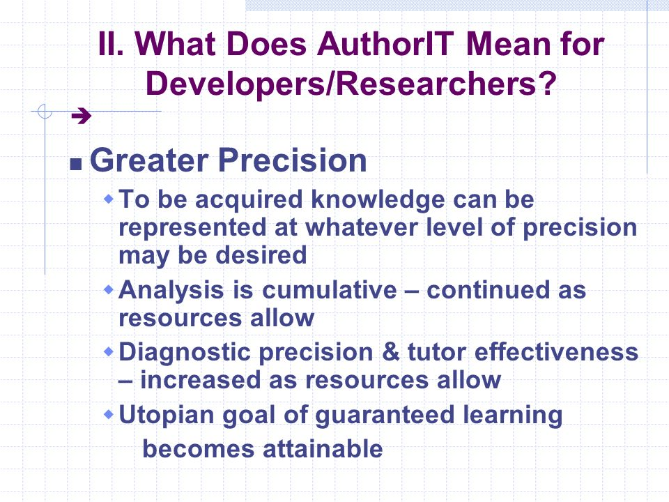 II. What Does AuthorIT Mean for Developers/Researchers.