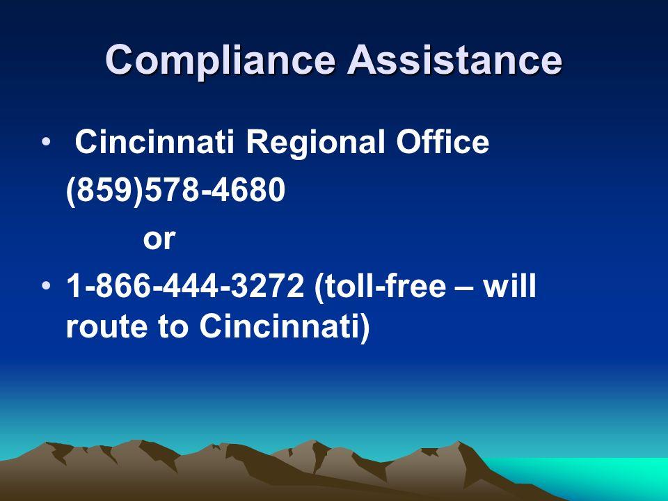 Compliance Assistance Cincinnati Regional Office (859)578-4680 or 1-866-444-3272 (toll-free – will route to Cincinnati)
