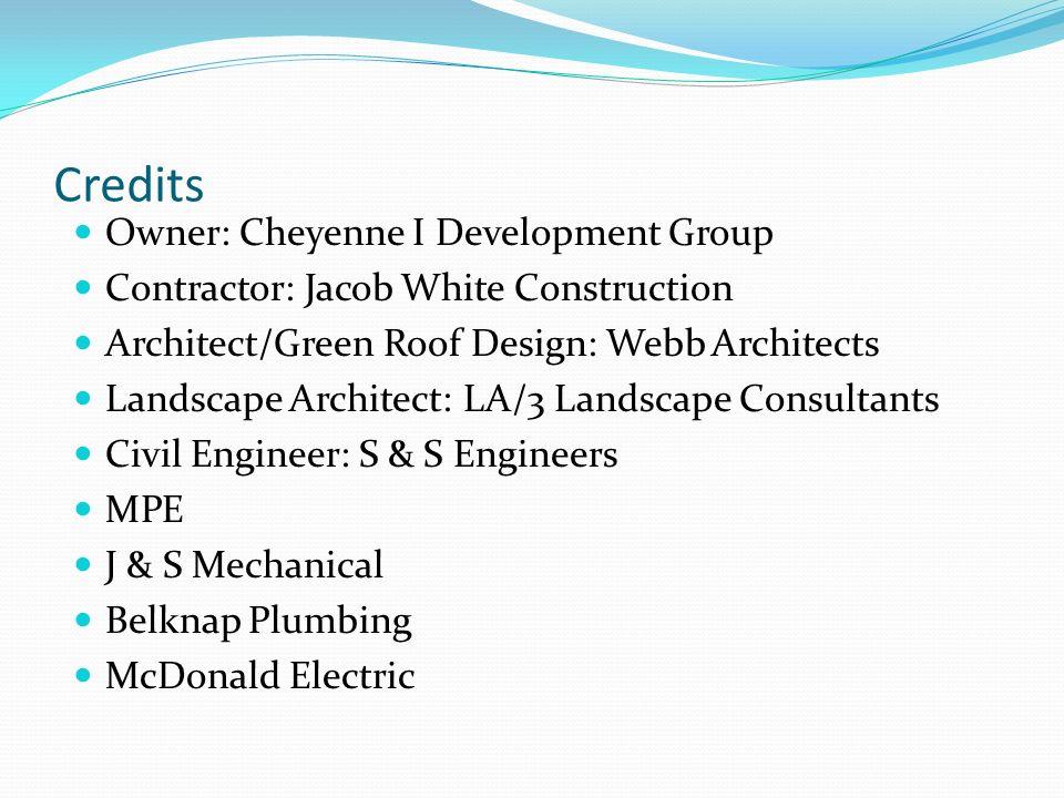 Credits Owner: Cheyenne I Development Group Contractor: Jacob White Construction Architect/Green Roof Design: Webb Architects Landscape Architect: LA/3 Landscape Consultants Civil Engineer: S & S Engineers MPE J & S Mechanical Belknap Plumbing McDonald Electric