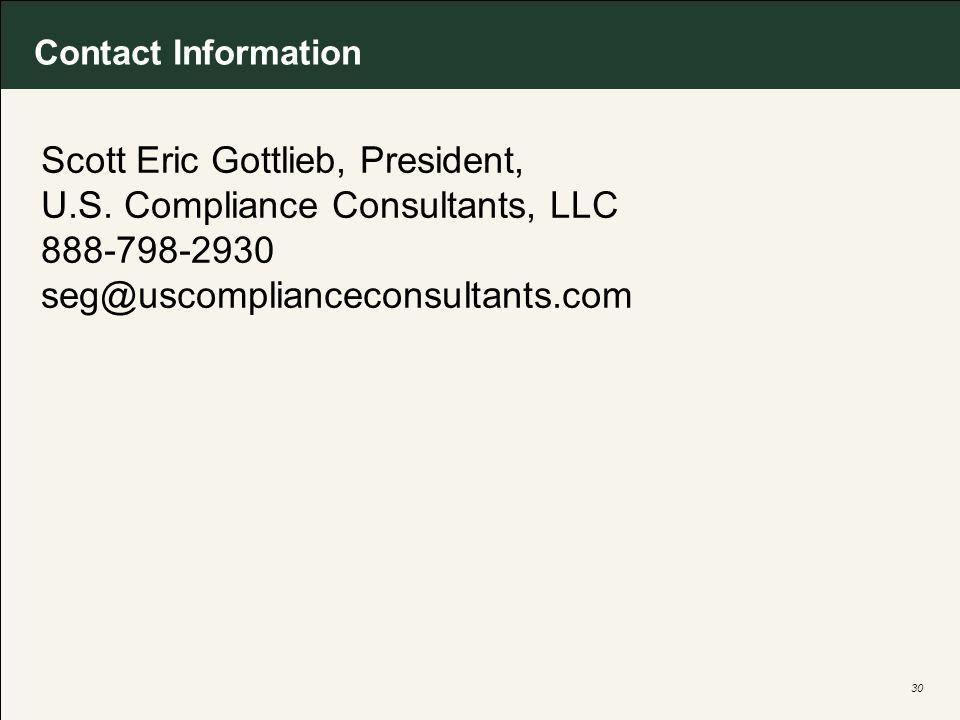 30 Contact Information Scott Eric Gottlieb, President, U.S. Compliance Consultants, LLC 888-798-2930 seg@uscomplianceconsultants.com