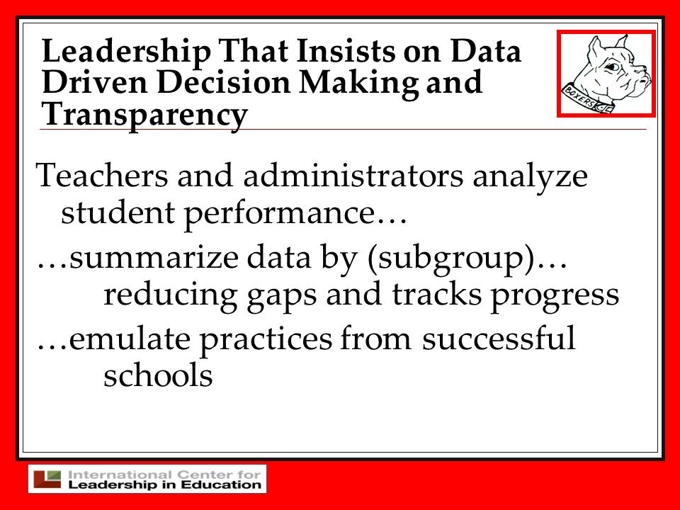 Teachers and administrators analyze student performance… …summarize data by (subgroup)… reducing gaps and tracks progress …emulate practices from succ