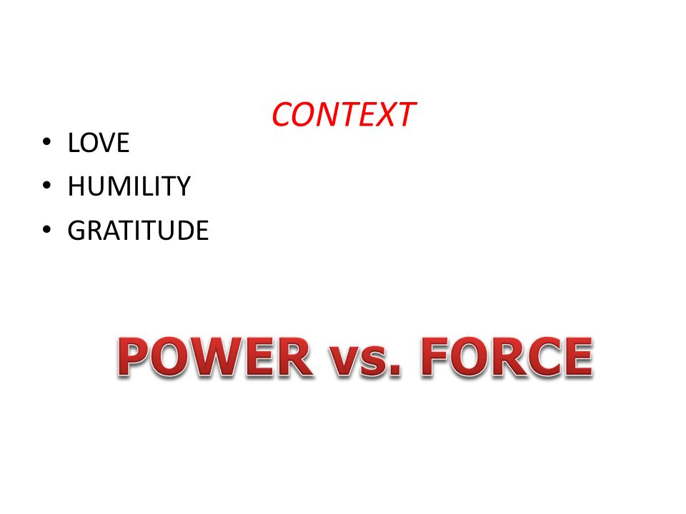 CONTEXT LOVE HUMILITY GRATITUDE