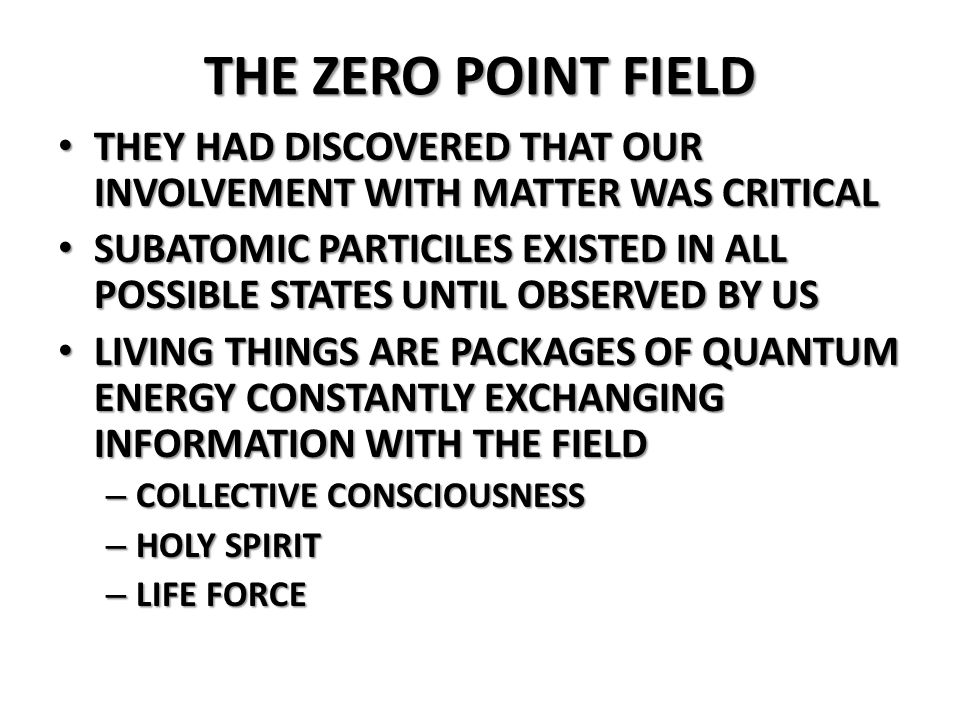 THE ZERO POINT FIELD THEY HAD DISCOVERED THAT OUR INVOLVEMENT WITH MATTER WAS CRITICAL THEY HAD DISCOVERED THAT OUR INVOLVEMENT WITH MATTER WAS CRITIC