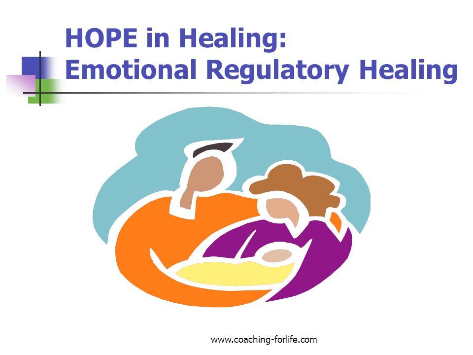 HOPE in Healing: Emotional Regulatory Healing www.coaching-forlife.com