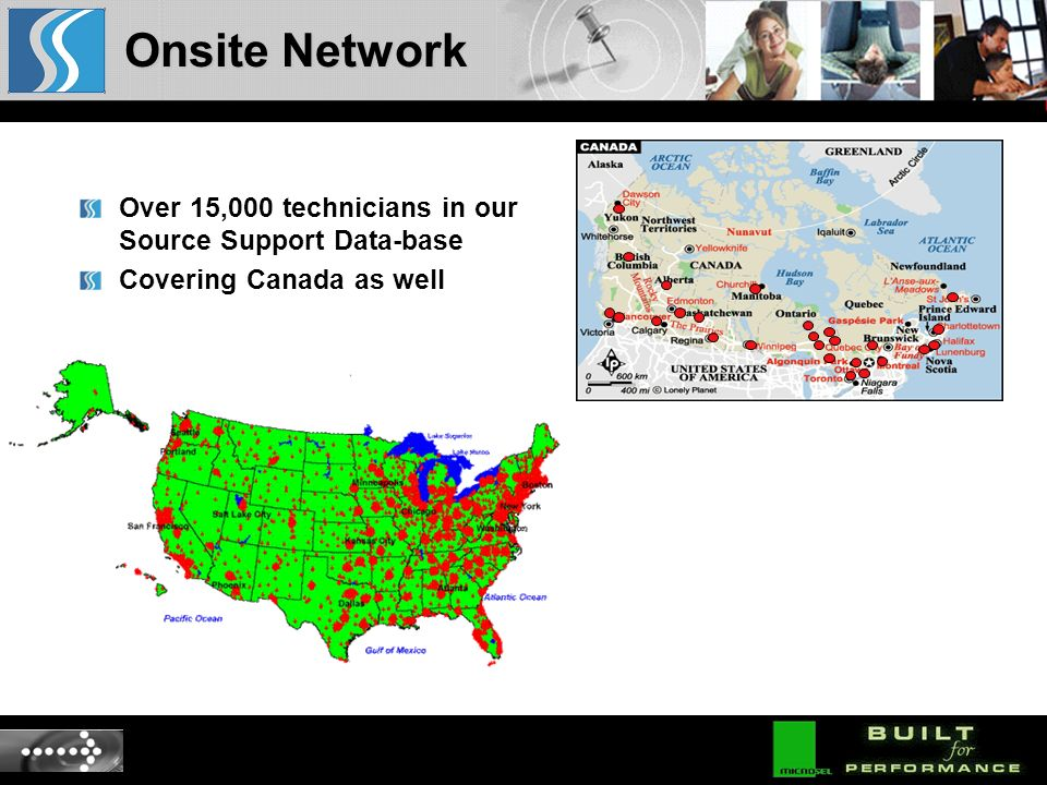 Over 15,000 technicians in our Source Support Data-base Covering Canada as well Onsite Network