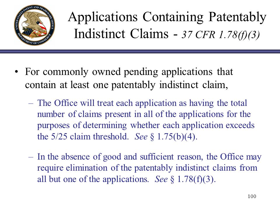 Applications Containing Patentably Indistinct Claims - 37 CFR 1.78(f)(3) For commonly owned pending applications that contain at least one patentably indistinct claim, –The Office will treat each application as having the total number of claims present in all of the applications for the purposes of determining whether each application exceeds the 5/25 claim threshold.