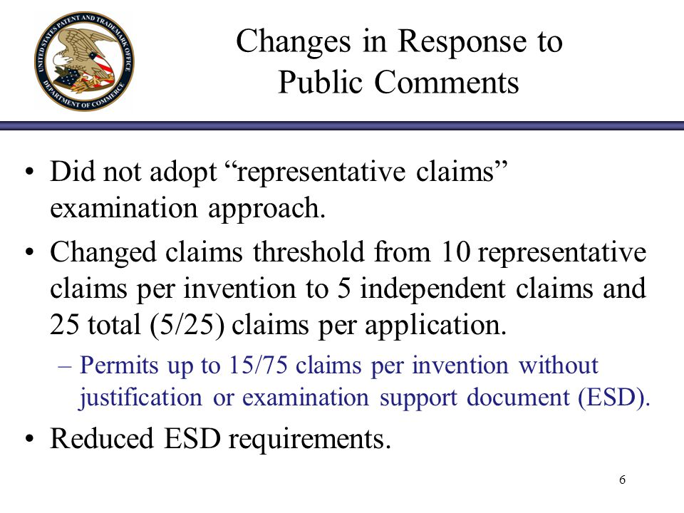 6 Changes in Response to Public Comments Did not adopt representative claims examination approach.