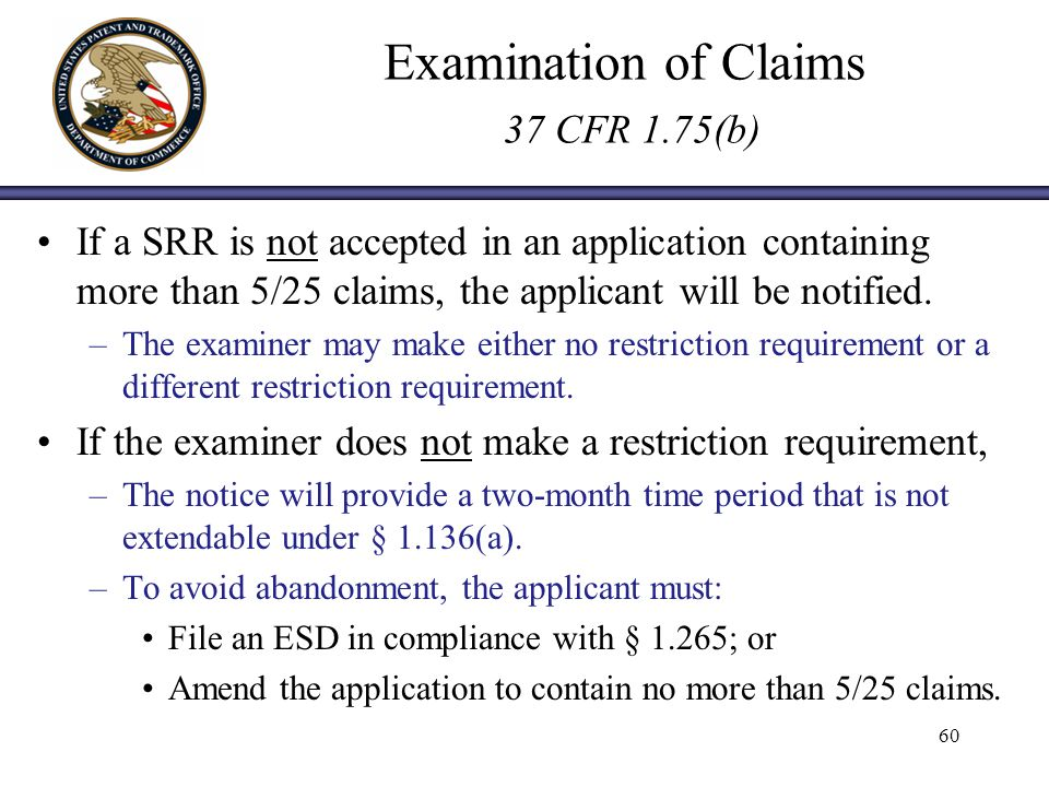 Examination of Claims 37 CFR 1.75(b) If a SRR is not accepted in an application containing more than 5/25 claims, the applicant will be notified.