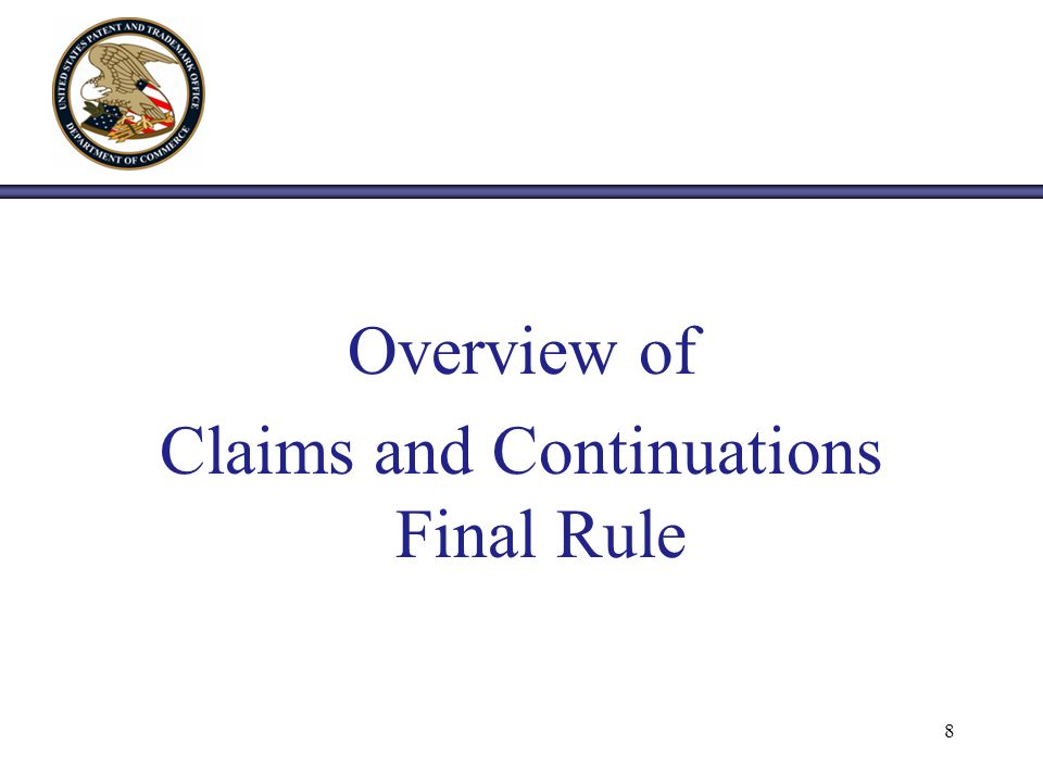 Overview of Claims and Continuations Final Rule 8