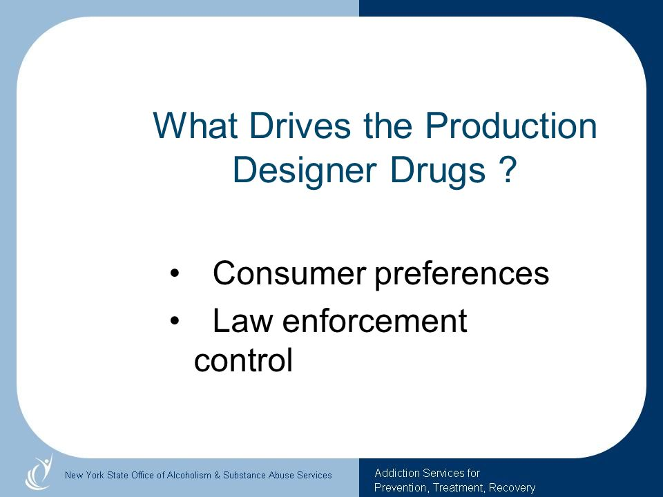 What Drives the Production Designer Drugs ? Consumer preferences Law enforcement control