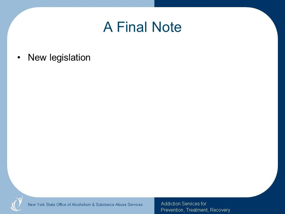 A Final Note New legislation