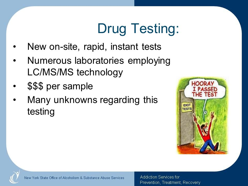 Drug Testing: New on-site, rapid, instant tests Numerous laboratories employing LC/MS/MS technology $$$ per sample Many unknowns regarding this testin