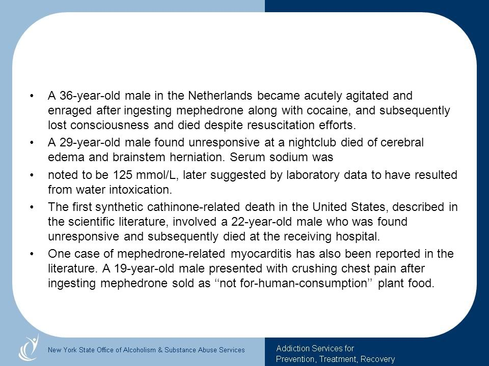 A 36-year-old male in the Netherlands became acutely agitated and enraged after ingesting mephedrone along with cocaine, and subsequently lost conscio
