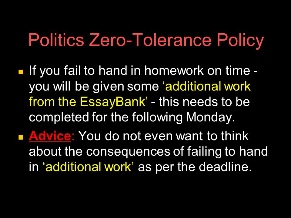 Politics Zero-Tolerance Policy Students with poor attendance inevitably have poor examination results.