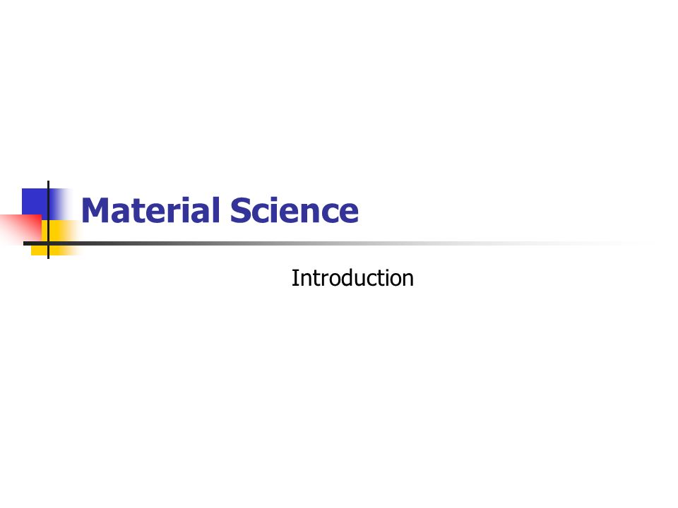 Material Science Introduction