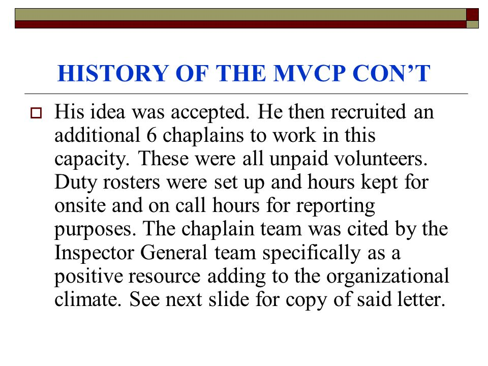 HISTORY OF THE MVCP CONT His idea was accepted.