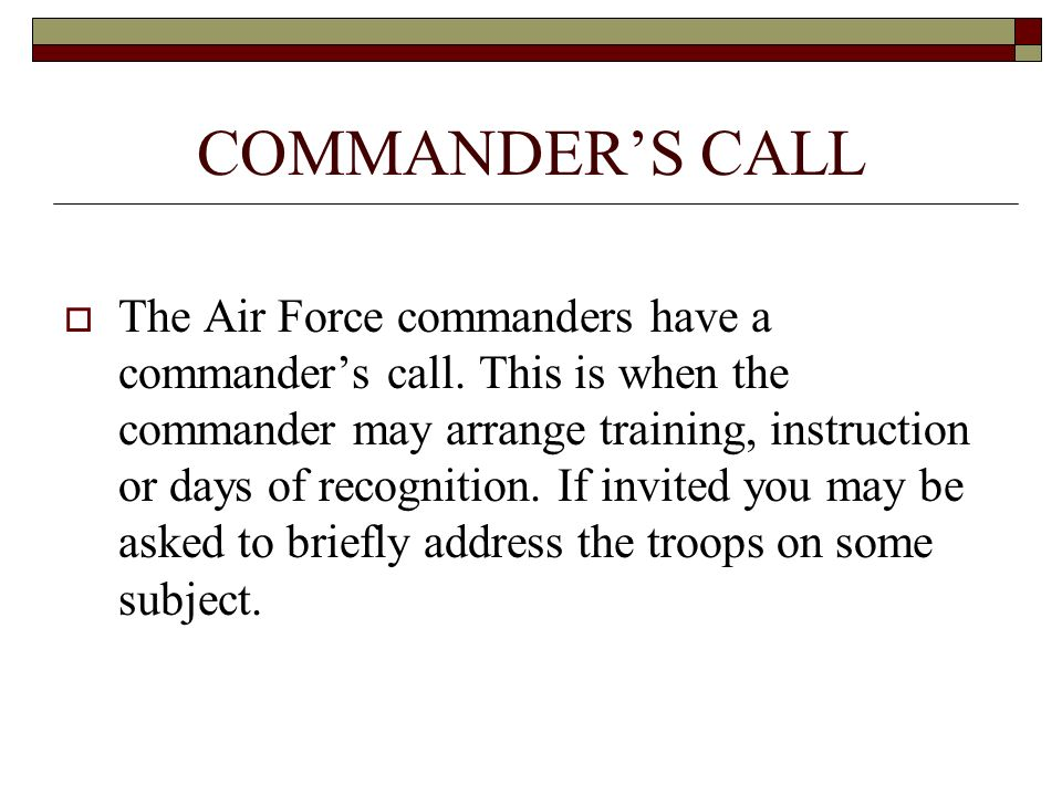 COMMANDERS CALL The Air Force commanders have a commanders call.