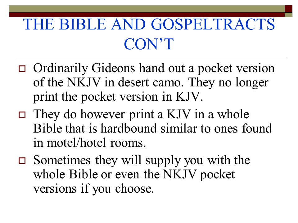 THE BIBLE AND GOSPELTRACTS CONT Ordinarily Gideons hand out a pocket version of the NKJV in desert camo.