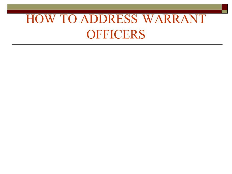HOW TO ADDRESS WARRANT OFFICERS