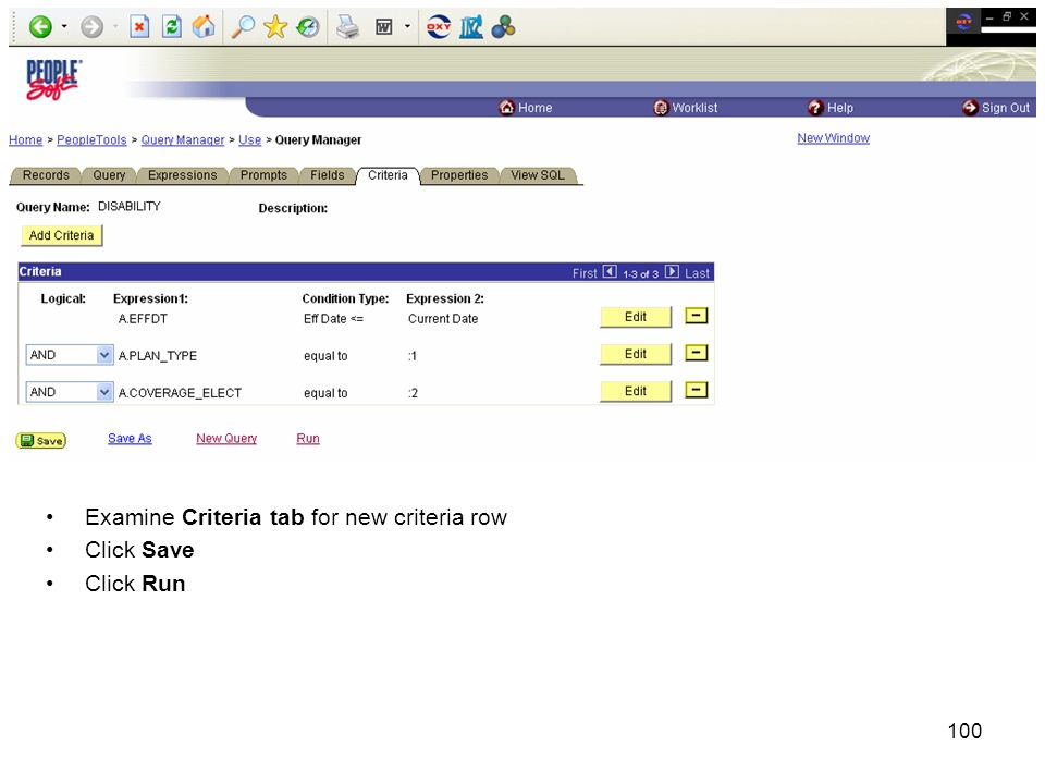 100 Examine Criteria tab for new criteria row Click Save Click Run