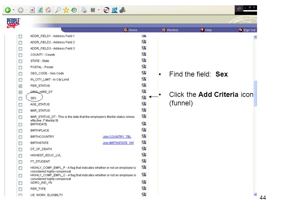 44 Find the field: Sex Click the Add Criteria icon (funnel)