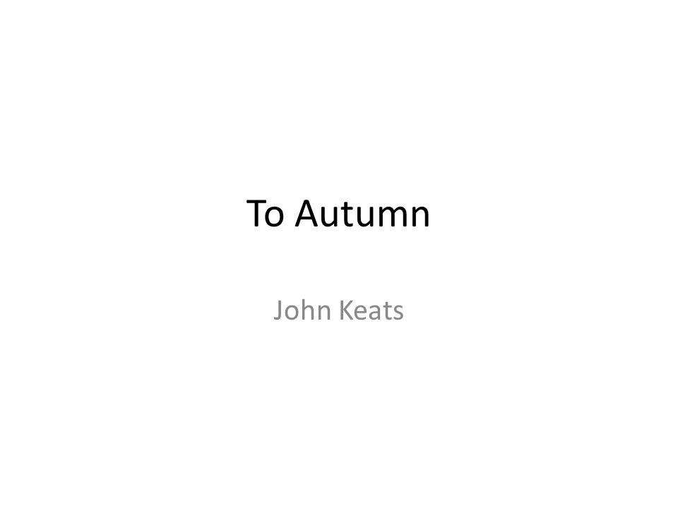 To Autumn John Keats