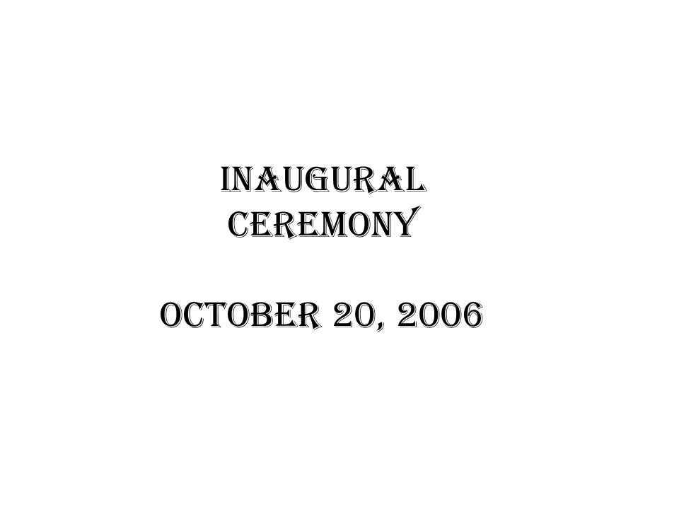 Inaugural Ceremony October 20, 2006