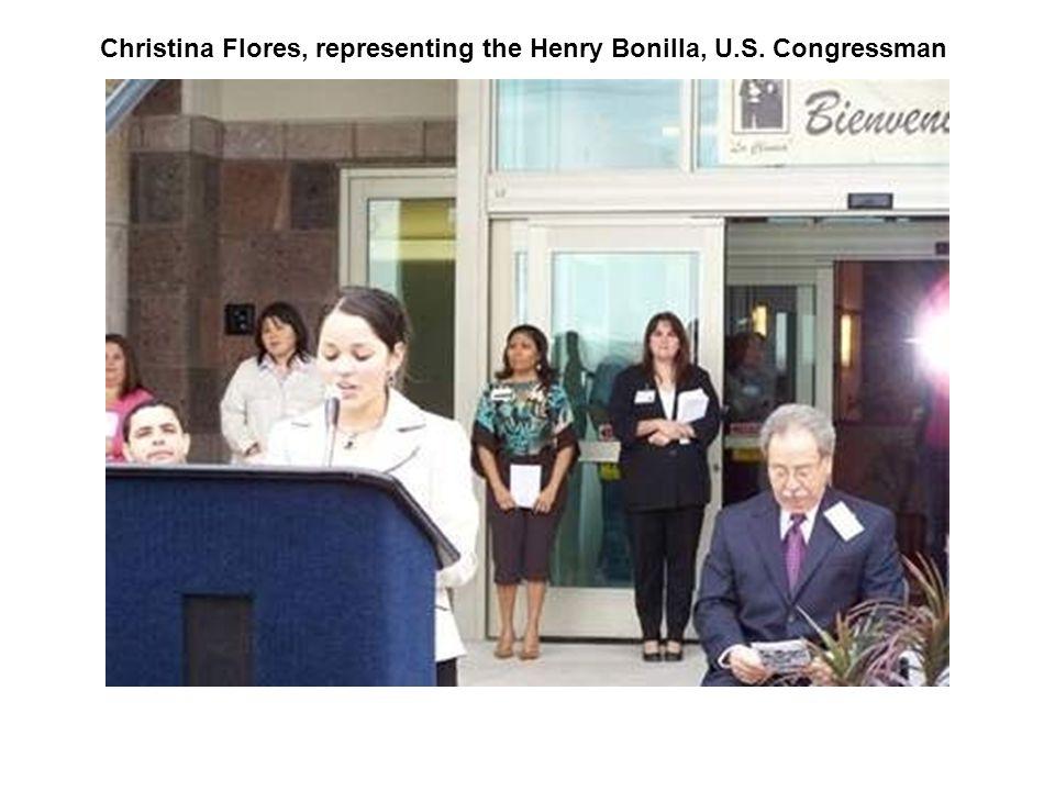 Christina Flores, representing the Henry Bonilla, U.S. Congressman