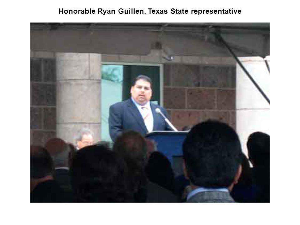 Honorable Ryan Guillen, Texas State representative