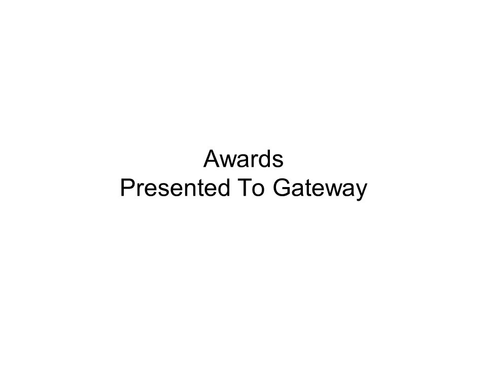 Awards Presented To Gateway