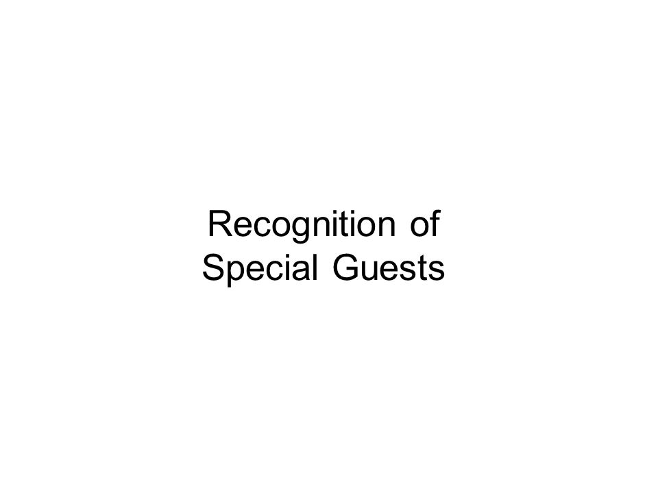 Recognition of Special Guests