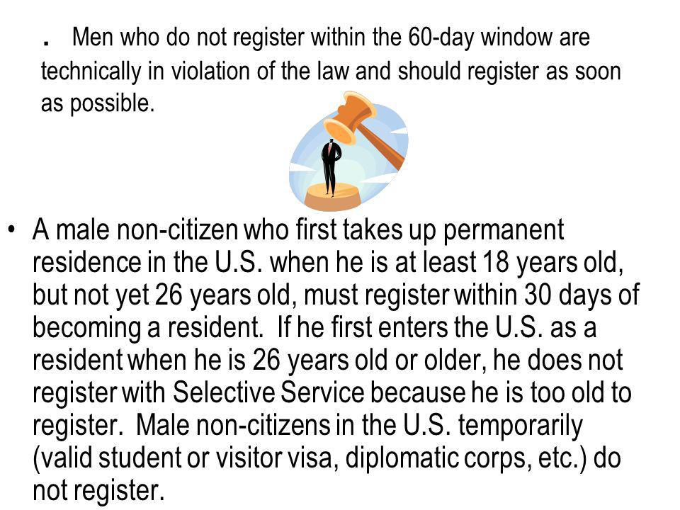 Men who do not register within the 60-day window are technically in violation of the law and should register as soon as possible.
