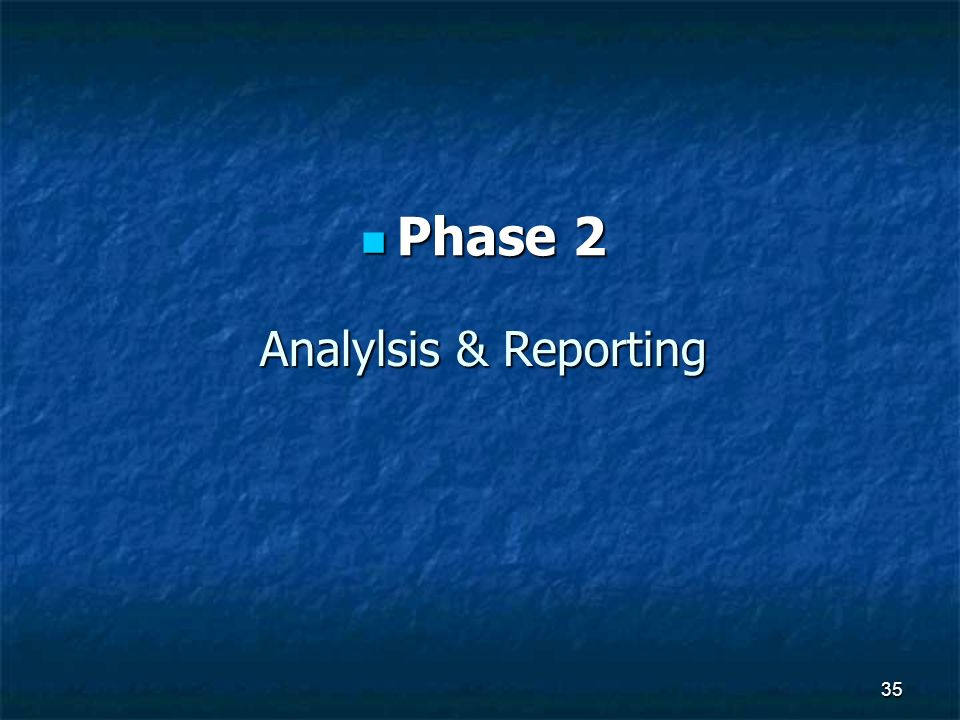 Analylsis & Reporting Phase 2 Phase 2 35