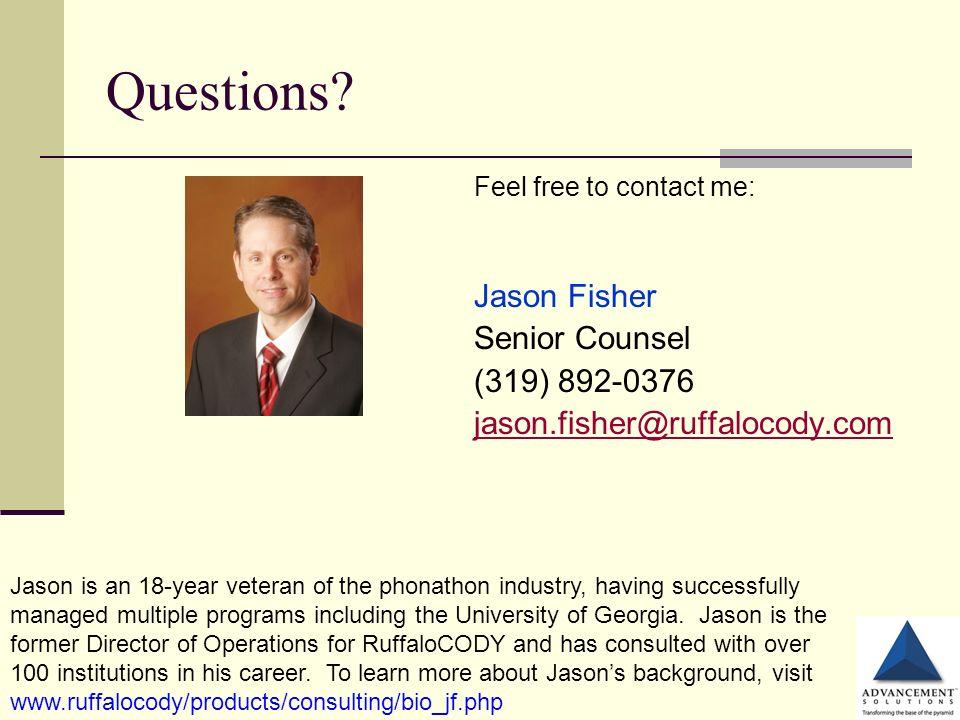 Questions? Feel free to contact me: Jason Fisher Senior Counsel (319) 892-0376 jason.fisher@ruffalocody.com Jason is an 18-year veteran of the phonath