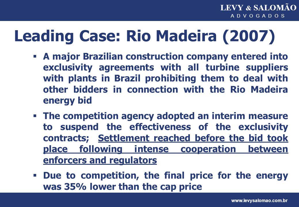 LEVY & SALOMÃO A D V O G A D O S www.levysalomao.com.br Leading Case: Rio Madeira (2007) A major Brazilian construction company entered into exclusivi