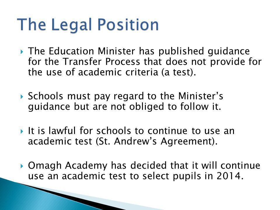 The Education Minister has published guidance for the Transfer Process that does not provide for the use of academic criteria (a test). Schools must p